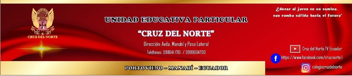"""UNIDAD EDUCATIVA PARTICULAR """"CRUZ DEL NORTE"""""""